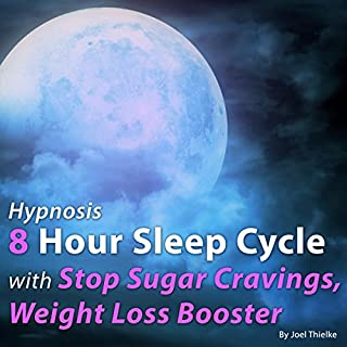 Hypnosis 8 Hour Sleep Cycle with Stop Sugar Cravings, Weight Loss Booster (The Sleep Learning System) cover art