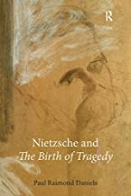 "Nietzsche and ""The Birth of Tragedy"""
