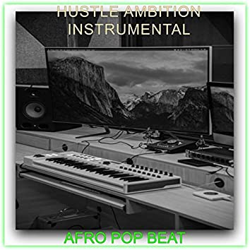 Hustle Ambition Instrumental (Instrumental )