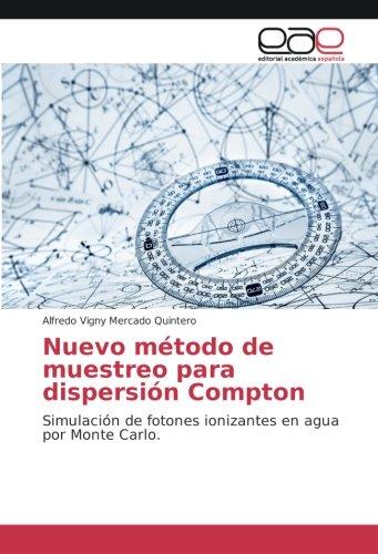 Nuevo método de muestreo para dispersión Compton: Simulación de fotones ionizantes en...