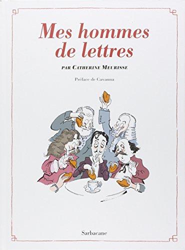 Mes hommes de lettres : Petit précis de littérature française