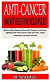 ANTI-CANCER SMOOTHIES FOR BEGINNERS: Quick and Easy Superfood Smoothie Recipes from Cancer-Fighting Foods (Anti Cancer Foods and Fruits, cancer awareness, smoothies recipes)