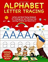 Alphabet Letter Tracing: Letters and Word Tracing Notebook For Kindergarten and Preschool Kids Learning to Write and Read ...