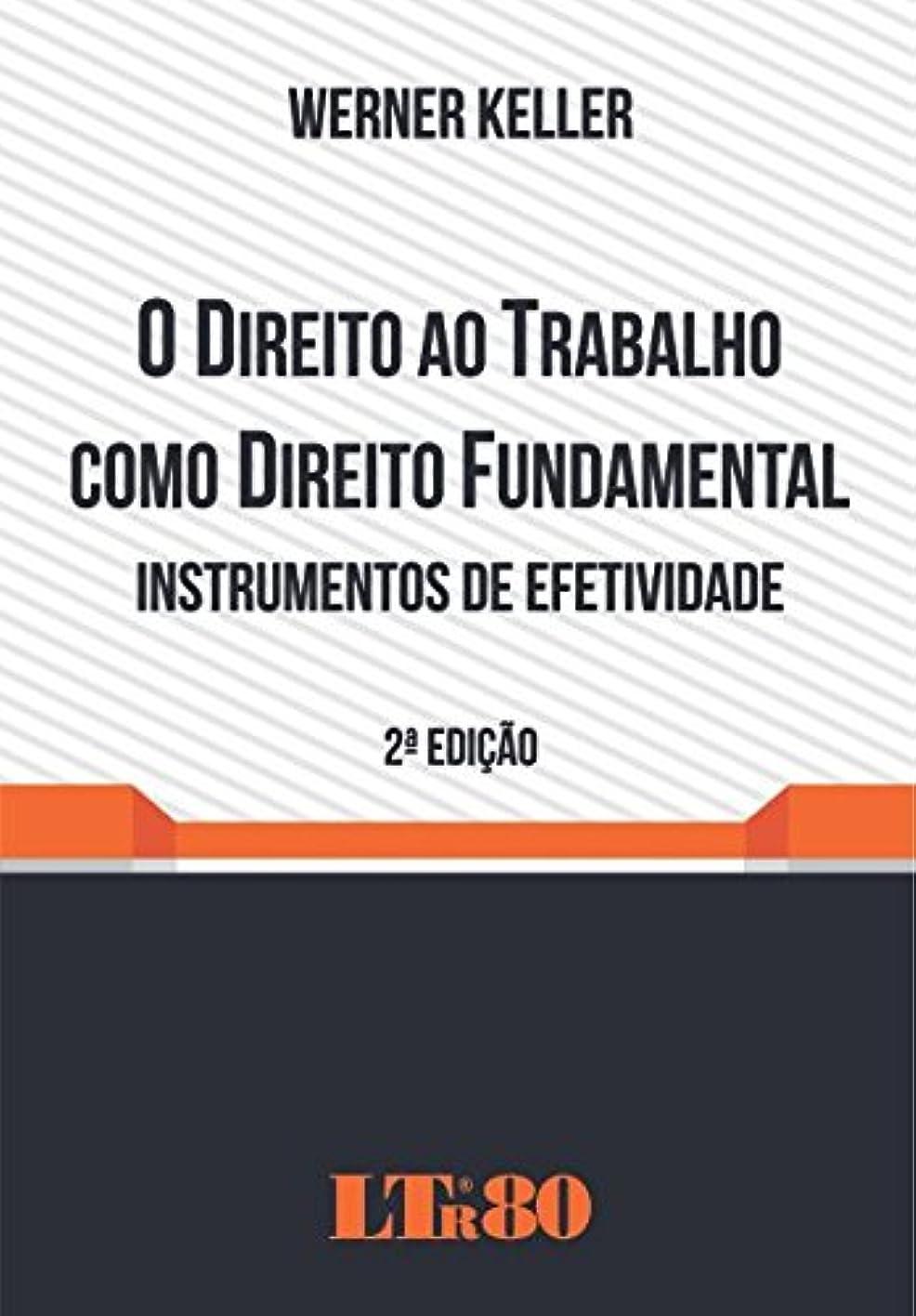 ターゲット正当化する鰐O Direito ao Trabalho Como Direito Fundamental (Portuguese Edition)
