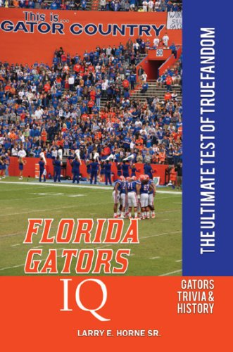 Florida Gators IQ: The Ultimate Test of True Fandom (English Edition)