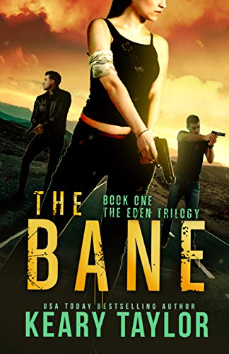 The Bane: A Post-Apocalyptic Romantic Thriller (The Eden Trilogy Book 1) by [Keary Taylor]