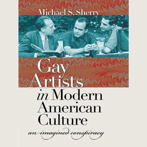 Gay Artists in Modern American Culture audiobook cover art