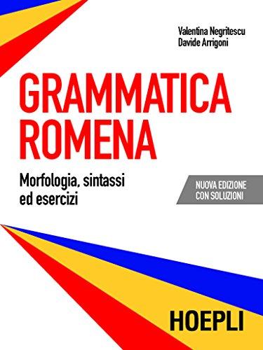 Grammatica romena: Morfologia, sintassi ed esercizi. Con soluzioni.