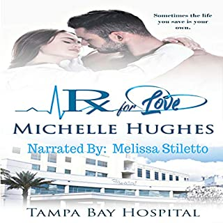 Rx for Love     Tampa Bay Hospital, Book 1              By:                                                                                                                                 Michelle Hughes                               Narrated by:                                                                                                                                 Melissa Stiletto                      Length: 5 hrs and 12 mins     6 ratings     Overall 4.5