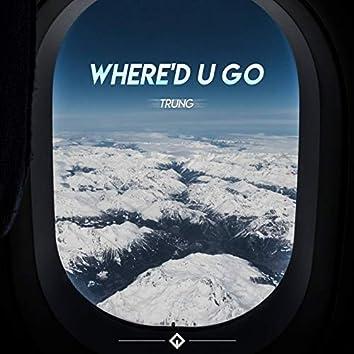 Where'd U Go