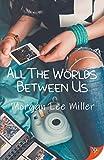 All the Worlds Between Us - Morgan Lee Miller