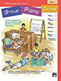 Alfred's Basic Group Piano Course, Bk 1: A Course Designed for Group Instruction Using Acoustic or Electronic Instruments (Alfred's Basic Piano Library, Bk 1)