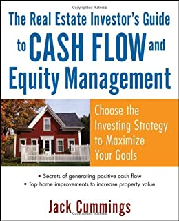 The Real Estate Investor's Guide to Cash Flow and Equity Management: Choose the Investing Strategy to Maximize Your Goals