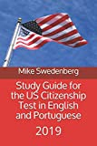 Study Guide for the US Citizenship Test in English and Portuguese: 2019 (Study Guides for the US Citizenship Test)