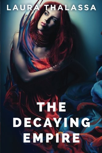 Download The Decaying Empire (The Vanishing Girl) 1477829040