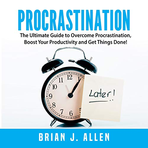 Procrastination     The Ultimate Guide to Overcome Procrastination, Boost Your Productivity and Get Things Done!              By:                                                                                                                                 Brian J. Allen                               Narrated by:                                                                                                                                 Matt Montanez                      Length: 43 mins     Not rated yet     Overall 0.0