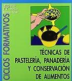 Técnicas de pastelería, panadería y conservación de alimentos: 8 (Ciclos formativos. FP grado medio. Hostelería y turismo)