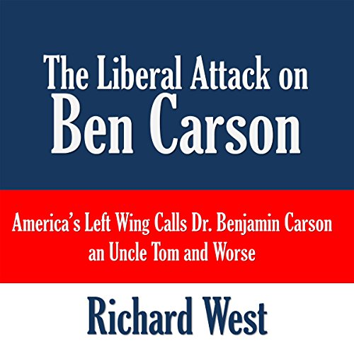 The Liberal Attack on Ben Carson audiobook cover art