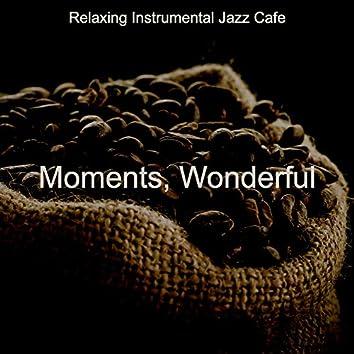 Moments, Wonderful
