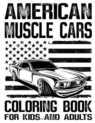 American Muscle Cars Coloring Book for Kids and Adults: Fun