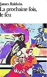 La prochaine fois, le feu - Gallimard - 24/05/1996
