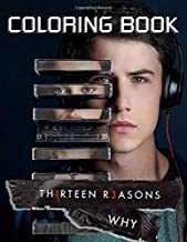 Thirteen Reasons Why Coloring Book: Unique Illustrations Of All Favorite Characters For Coloring And Having Fun