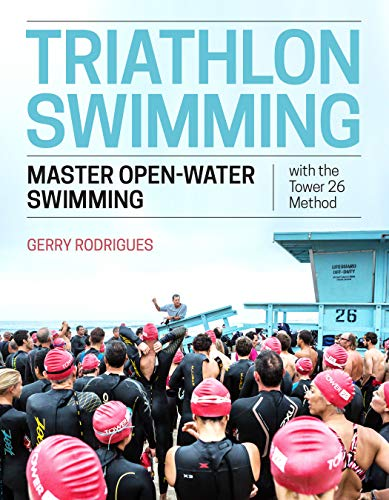 Compare Textbook Prices for Triathlon Swimming: Master Open-Water Swimming with the Tower 26 Method  ISBN 9781948007054 by Rodrigues, Gerry,Lidbury, Emma-Kate