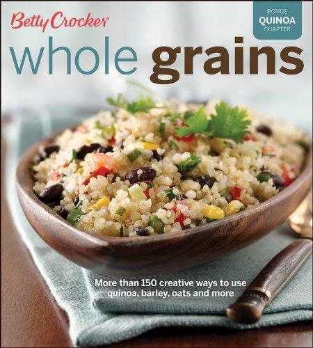 Betty Crocker Whole Grains: Easy Everyday Recipes (Betty Crocker Cooking) (English Edition)