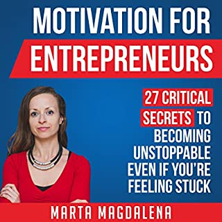 Motivation for Entrepreneurs: 27 Critical Secrets to Becoming Unstoppable Even If You're Feeling Stuck Titelbild
