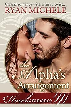 The Alpha's Arrangement (A Paranormal Shifter Romance): Howls Romance by [Ryan Michele]
