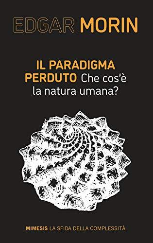 Il paradigma perduto. Che cos'è la natura umana?