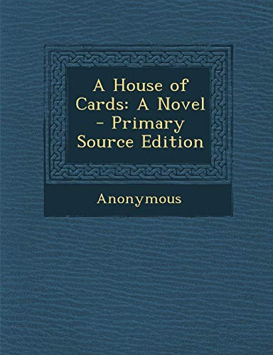A House of Cards: A Novel - Primary Source Edition