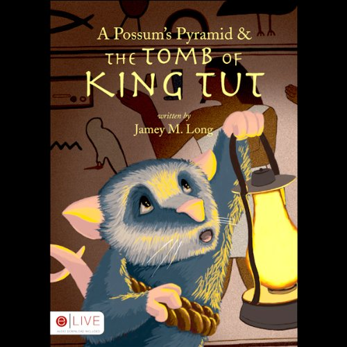 A Possum's Pyramid and the Tomb of King Tut  audiobook cover art