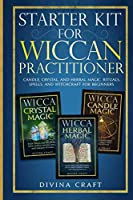 Starter Kit for Wiccan Practitioner: Candle, Crystal, and Herbal Magic. Rituals, Spells, and Witchcraft for Beginners