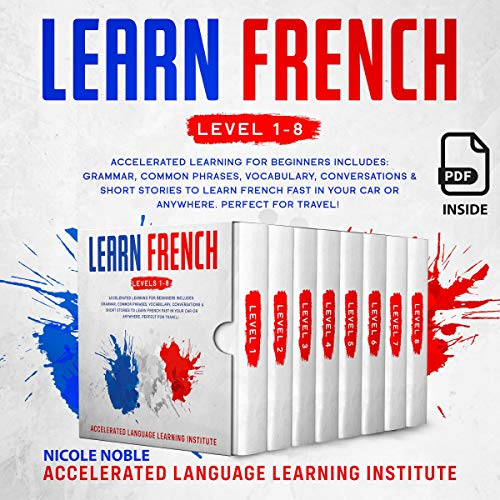 Learn French Audiobook By Accelerated Language Learning Institute,                                                                                        Nicole Noble cover art