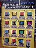 Mathematisches Experimentieren mit dem PC - Arthur Engel