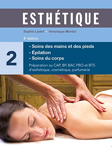 Esthétique, volume 2 - Soins des mains et des pieds, épilation, soins du corps
