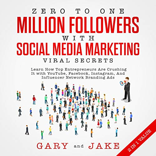 Zero to One Million Followers with Social Media Marketing Viral Secrets in 2019     Learn How Top Entrepreneurs Are Crushing It with YouTube, Facebook, Instagram, And Influencer Network Branding Ads              By:                                                                                                                                 Gary & Jake                               Narrated by:                                                                                                                                 Matthew Smulders                      Length: 6 hrs and 44 mins     35 ratings     Overall 4.7