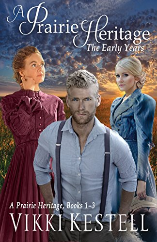 A Prairie Heritage: The Early Years by Vikki Kestell ebook deal