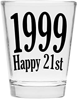 Shot Glass - 1999 Happy 21st Birthday Gift - Celebrate Turning Twenty One (1999)- Makes a Great Gift Under $10!