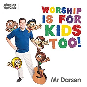 Worship Is For Kids Too!