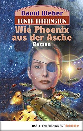 Honor Harrington: Wie Phoenix aus der Asche: Bd. 11. Roman