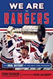 We Are the Rangers: The Oral History of the New York Rangers - Stan Fischler
