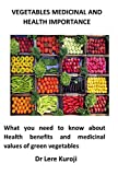 Vegetables Medicinal and Health Importance: What you need to know about Health benefits and medicinal values of green vegetables