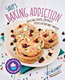 Sally's Baking Addiction: Irresistible Cookies, Cupcakes, and Desserts for Your Sweet-Tooth Fix
