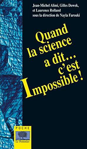 Quand la science a dit... c'est impossible !