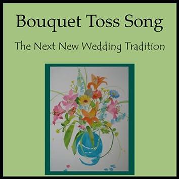 Bouquet Toss Song - Single