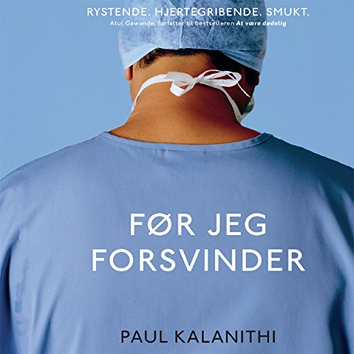 Før jeg forsvinder                   By:                                                                                                                                 Paul Kalanithi                               Narrated by:                                                                                                                                 Jakob Svarre Juhl                      Length: 5 hrs and 29 mins     Not rated yet     Overall 0.0