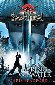 De ring van water (De jonge Samoerai Book 5) van [Chris Bradford, Marce Noordenbos]