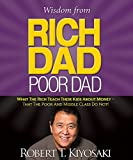 Wisdom from Rich Dad, Poor Dad: What the Rich Teach Their Kids About Money--That the Poor and the Middle Class Do Not! (Rp Minis)